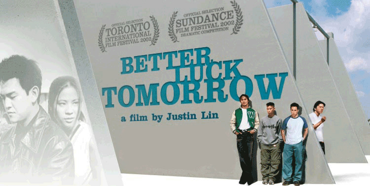Better Luck Tomorrow : A Film by Justin Lin